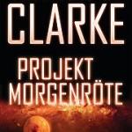 Projekt Morgenroete von Arthur C Clarke